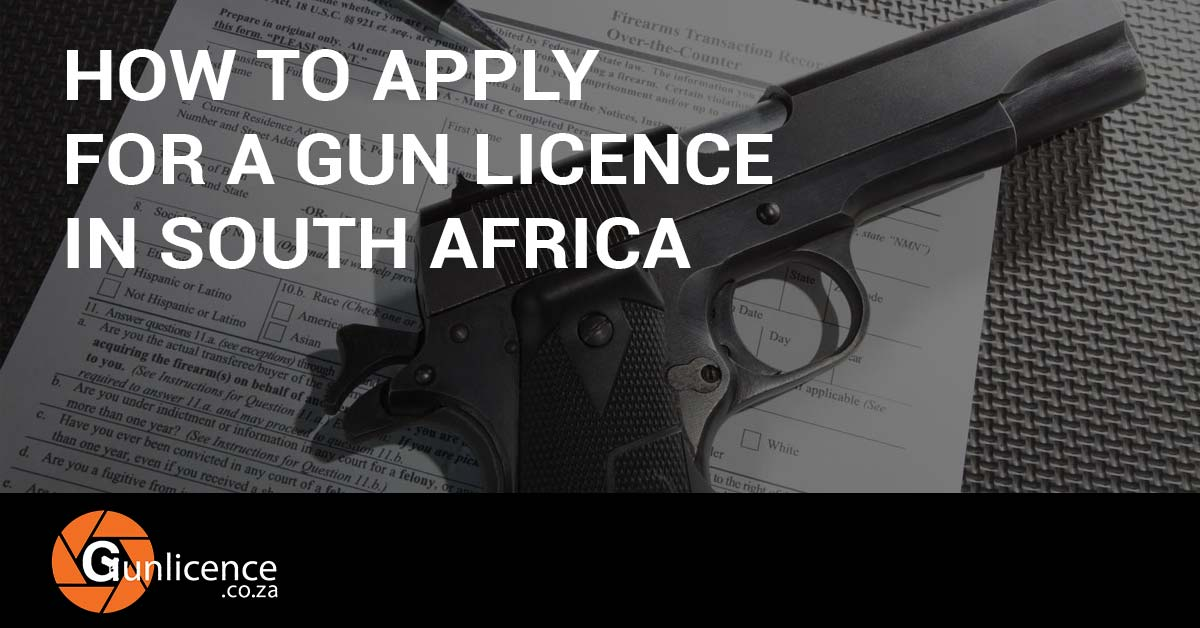how to apply for a gun licence in south africa